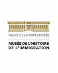 PALAIS DE LA PORTE DOREE / MUSEE NATIONAL DE L'HISTOIRE DE L'IMMIGRATION