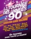 LA TOURNEE DES ANNEES 90 / GENERATION DANCE MACHINE
