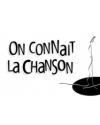 ON CONNAIT LA CHANSON