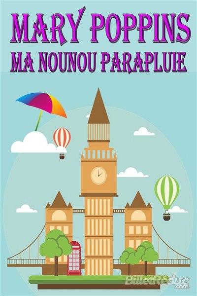 MARY POPPINS MA NOUNOU PARAPLUIE