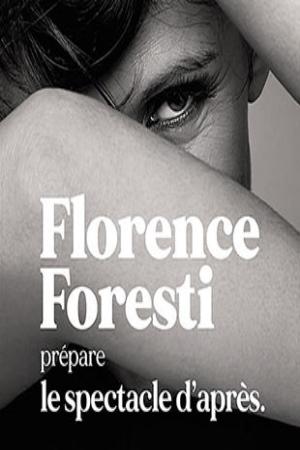 FLORENCE FORESTI PREPARE LE SPECTACLE D'APRES