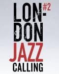 LONDON JAZZ CALLING #2 - Teaser