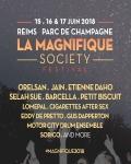 LA MAGNIFIQUE SOCIETY // Du 15 au 17 Juin à Reims