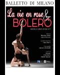 LA VIE EN ROSE & BOLERO (Le Ballet de Milan)