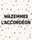 WAZEMMES L'ACCORDEON