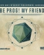 BE PROG MY FRIEND