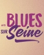 BLUES SUR SEINE