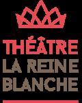 Visuel THEATRE DE LA REINE BLANCHE A PARIS