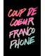 COUP DE COEUR FRANCOPHONE