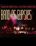 BAND OF GYPSIES (TARAF DE HAIDOUKS + KOCANI ORKESTAR)