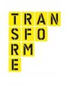TRANSFORME