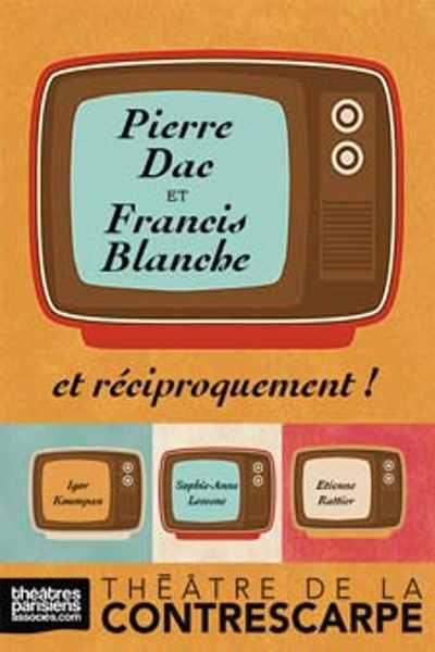 PIERRE DAC ET FRANCIS BLANCHE... ET RECIPROQUEMENT !