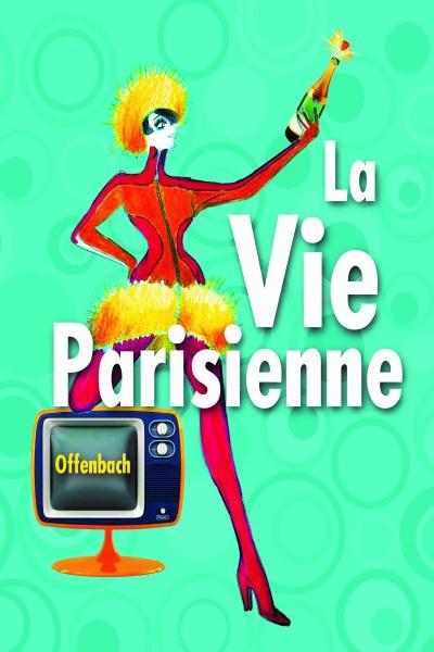 LA VIE PARISIENNE  (Cie Opera eclate)