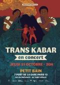 Trans Kabar - Petit Bain 2021