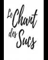 LE CHANT DES SUCS