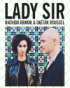 LADY SIR (RACHIDA BRAKNI - GAETAN ROUSSEL)