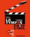 LE TYMPAN DANS L'OEIL