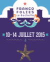 FRANCOFOLIES DE LA ROCHELLE 2015